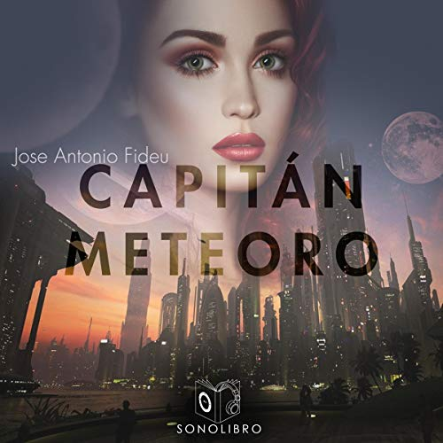 Capitán Meteoro [Captain Meteor] audiobook cover art