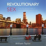 Revolutionary Sex: How the Good News of Jesus Changes Everything