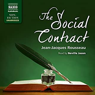The Social Contract                   By:                                                                                                                                 Jean-Jacques Rousseau                               Narrated by:                                                                                                                                 Neville Jason                      Length: 6 hrs and 16 mins     11 ratings     Overall 4.4