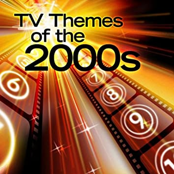 TV Themes of the 2000s