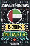 United Arab Emirates Is Calling And I Must Go: Funny Vintage Cover Design Notebook For XXX Lovers - Gift Idea For Valentine birthday mother s day - ... and Road Trip Notebook Journal Gag Gift