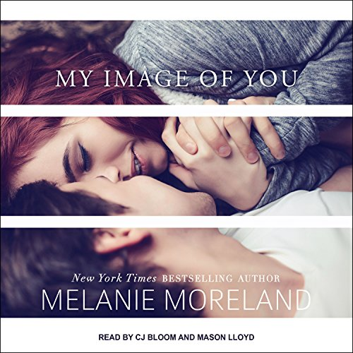 My Image of You                   By:                                                                                                                                 Melanie Moreland,                                                                                        Mason Lloyd                               Narrated by:                                                                                                                                 CJ Bloom                      Length: 9 hrs and 5 mins     27 ratings     Overall 4.4