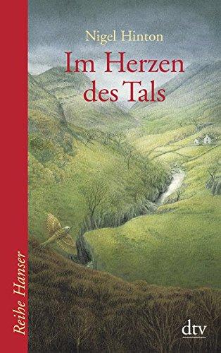 Buchseite und Rezensionen zu 'Im Herzen des Tals: Roman (Reihe Hanser)' von Nigel Hinton