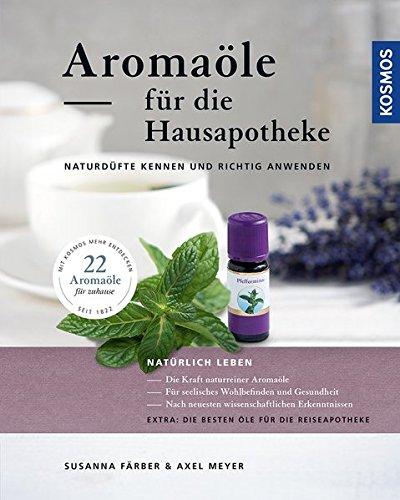 Aromaöle für die Hausapotheke: Naturdüfte kennen und richtig anwenden