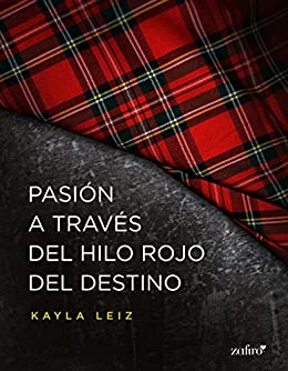 Pasión A Través Del Hilo Rojo Del Destino Spanish Edition Kindle Edition By Leiz Kayla Literature Fiction Kindle Ebooks