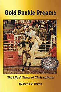 Gold Buckle Dreams: The Life & Times of Chris LeDoux [Kindle Edition] image