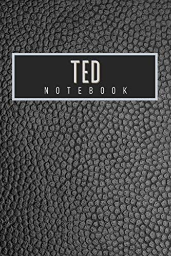 Ted Notebook: Personalised gift notebook for Ted: Beautiful black leather effect notebook notepad: Handy 6x9in size.