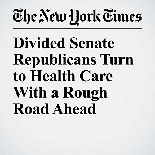 Divided Senate Republicans Turn to Health Care With a Rough Road Ahead copertina