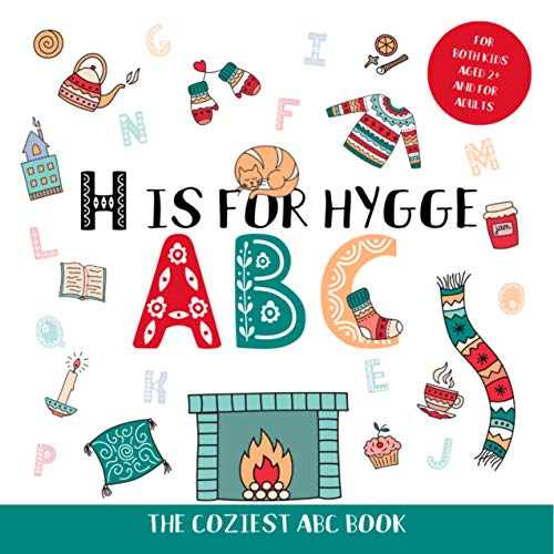 H is for Hygge ABC: Hygge for Kids Book - ABC Book for Kids Ages 3-5 About Cozy Scandinavian Living (English Edition)