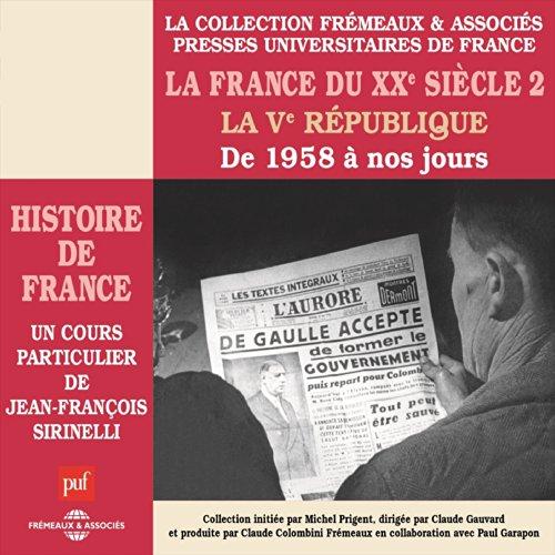 La France du XXe siècle : La Ve République. De 1958 à nos jours cover art
