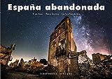 España abandonada (Jonglez Photo Books)