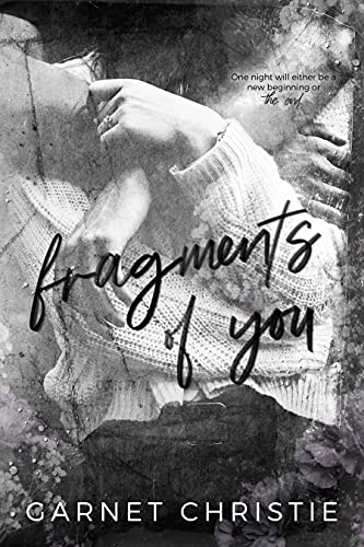 Fragments Of You by [Garnet  Christie]