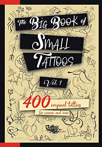 The Big Book of Small Tattoos Vol 1 400 small original tattoos for women and men product image