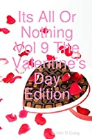Its All Or Nothing Vol 9 The Valentine's Day Edition