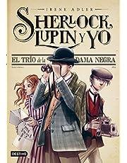 El trío de la Dama Negra: Sherlock, Lupin y yo 1