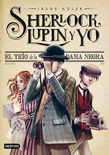 El trío de la Dama Negra: Sherlock, Lupin y yo
