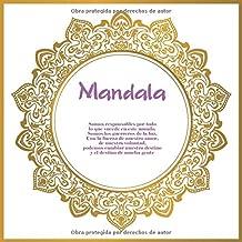 Mandala - Somos responsables por todo lo que sucede en este mundo. Somos los guerreros de la luz. Con la fuerza de nuestro amor, de nuestra voluntad, ... el destino de mucha gente. (Spanish Edition)
