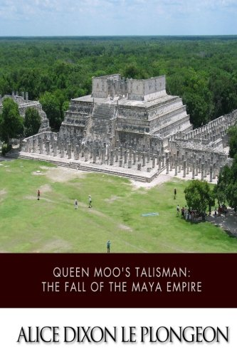 Queen Moo's Talisman: The Fall of the Maya Empire