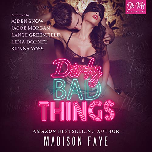 Dirty Bad Things, Books 1-3                   Written by:                                                                                                                                 Madison Faye                               Narrated by:                                                                                                                                 Sienna Voss,                                                                                        Jacob Morgan,                                                                                        Lidia Dornet,                   and others                 Length: 12 hrs and 2 mins     Not rated yet     Overall 0.0