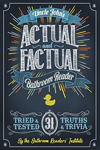 Uncle John's Actual and Factual Bathroom Reader (31) (Uncle John's Bathroom Reader Annual)