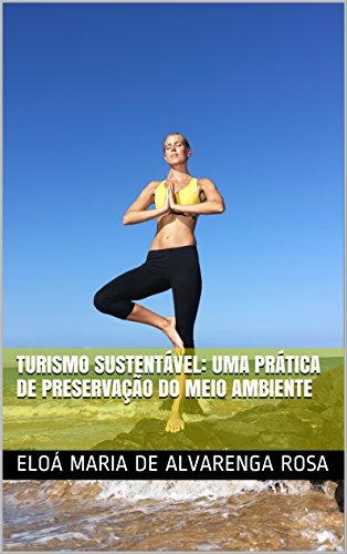 Turismo Sustentavel Uma Pratica De Preservacao Do Meio Ambiente Portuguese Edition