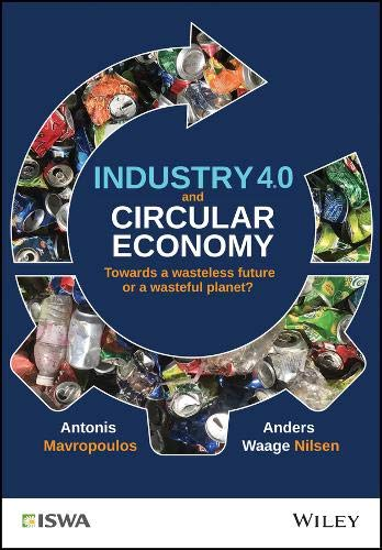 Industry 4.0 and Circular Economy: Towards a Wasteless Future or a Wasteful Planet? (International Solid Waste Association)