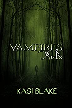 Vampires Rule (Rule Series Book 1) by [Kasi Blake]