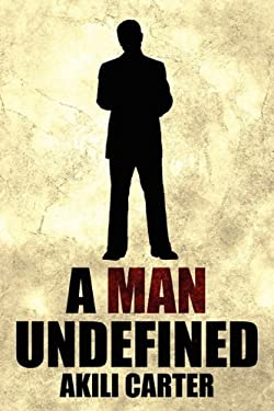 A Man Undefined