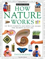 How it works: how nature works