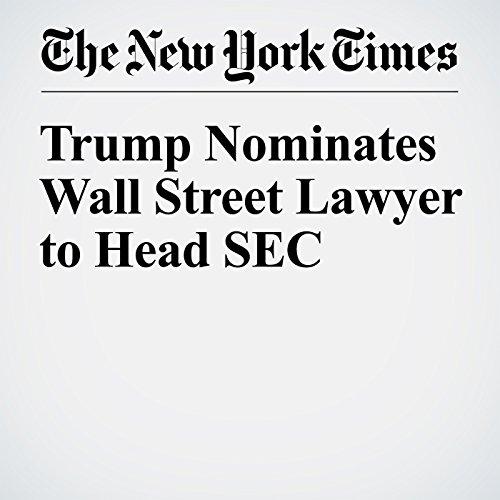Trump Nominates Wall Street Lawyer to Head SEC copertina