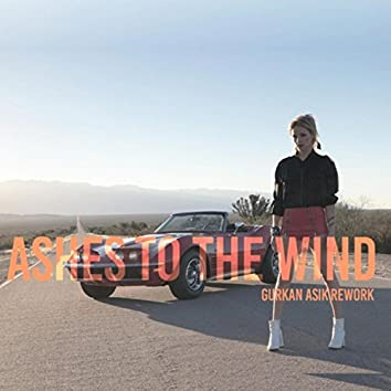 Ashes to the Wind (Gurkan Asik Rework)