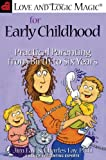 Love and Logic Magic for Early Childhood: Practical Parenting From...