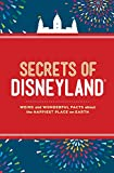 Secrets of Disneyland: Weird and Wonderful Facts about the Happiest Place on Earth [Idioma Inglés]