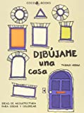 Dibújame una casa: Ideas de arquitectura para crear y colorear (Spanish Edition)