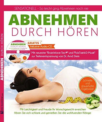 ABNEHMEN durch HÖREN - Abnehmen mit Selbsthypnose + GRATIS Audio-CD - Die NEUE Schlank- & Abnehm-Methode - Mit Leichtigkeit schlank werden!