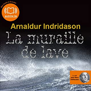 La muraille de lave     Commissaire Erlendur Sveinsson 10              By:                                                                                                                                 Arnaldur Indridason                               Narrated by:                                                                                                                                 Jean-Marc Delhausse                      Length: 10 hrs and 35 mins     Not rated yet     Overall 0.0