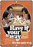 Burger King Have It Your Way Metall Zeichen Poster