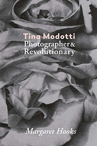 Tina Modotti: Photographer & Revolutionary (Blow Up)