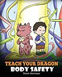 Teach Your Dragon Body Safety: A Story About...