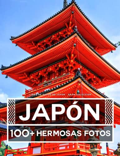 Libro De Fotos De Japón - Gran Colección: 100 Hermosas Fotos En Este Fantástico Álbum De Fotos