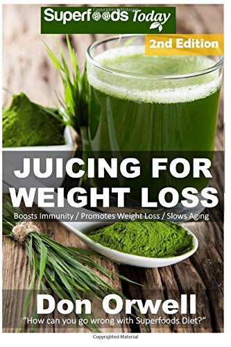 Juicing For Weight Loss: 75+ Juicing Recipes for Weight Loss, Juices Recipes,Juicer Recipes Book, Juicer Books,Juicer Recipes,Juice Recipes, Juice ... diet-juicing recipes weight loss, Band 100)
