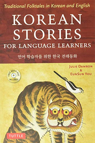 Compare Textbook Prices for Korean Stories For Language Learners: Traditional Folktales in Korean and English Free Audio CD Included Illustrated Edition ISBN 9780804850032 by Damron, Julie,You, EunSun