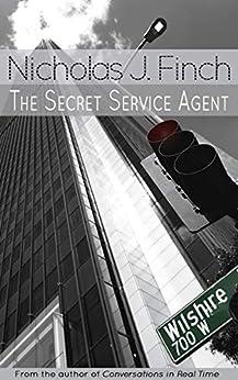 The Secret Service Agent by [Nicholas J. Finch]
