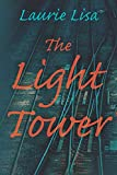 The Light Tower: A dramatic page-turning mystery...