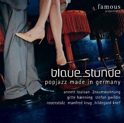Famous präsentiert: Blaue Stunde - Popjazz Made In Germany (exklusiv bei Amazon.de)