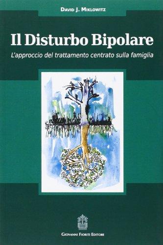 Il disturbo bipolare. L'approccio del trattamento centrato sulla famiglia
