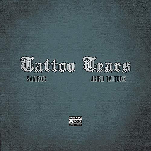 Tattoo Tears (feat. JBird Tattoos) [Explicit]