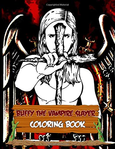 Buffy The Vampire Slayer Coloring Book: Buffy The Vampire Slayer Coloring Books For Kids And Adults, Activity Book Lover Gifts