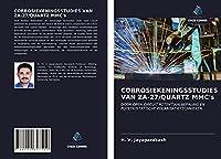 CORROSIEKENINGSSTUDIES VAN ZA-27/QUARTZ MMC's: DOOR OPEN CIRCUIT POTENTIAALBEPALING EN POTETIOSTATISCHE POLARISATIETECHNIEKEN