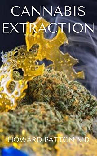 CANNABIS EXTRACTION: The Effective Guide to Completely Know How Cannabis Extraction And Processing Work (English Edition)